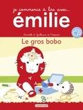 Domitille de Pressensé et Guillaume de Pressensé - Je commence à lire avec Emilie Tome 19 : Le gros bobo.