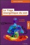 Domitille Debienassis - Le yoga énergétique du son.