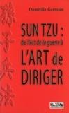 Domitille Germain - Sun Tzu : de l'Art de la guerre à l'Art de diriger.