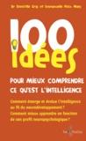 Domitille Gras et Emmanuelle Ploix Maes - 100 idées pour mieux comprendre ce qu'est l'intelligence.