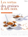 Domitille Langot et Michel Langot - Les vertus des graines et des noix - 60 Recettes gourmandes pour se faire du bien.