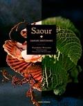 Domitille Langot et Michel Langot - Saour - Saveurs bretonnes : 30 produits / 90 recettes.