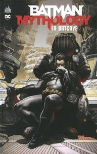 Don Cameron et Jerry Robinson - Batman Mythology  : La Batcave.