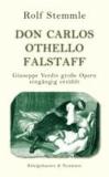 Don Carlos - Othello - Falstaff - Giuseppe Verdis große Opern eingängig erzählt.