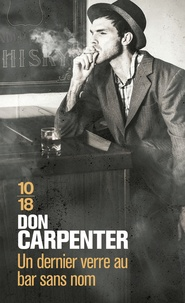 Don Carpenter - Un dernier verre au bar sans nom.