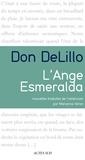 Don DeLillo - L'Ange Esmeralda.