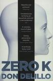Don DeLillo - Zero K.
