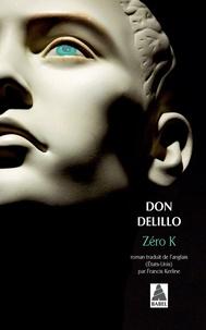 Don DeLillo - Zéro K.