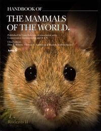 Don-E Wilson et Thomas E Lacher - Handbook of the Mammals of the World - Volume 7, Rodents II.