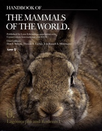 Don-E Wilson et Thomas E Lacher - Handbook of the Mammals of the World - Volume 6, Lagomorphs and Rodents I.
