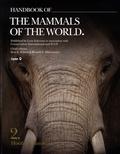 Don-E Wilson et Russell A. Mittermeier - Handbook of the Mammals of the World - Volume 2, Hoofed Mammals.