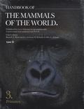 Don-E Wilson et Russell A. Mittermeier - Handbook of the Mammals of the World - Volume 3, Primates.