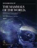 Don-E Wilson et Russell A. Mittermeier - Handbook of the Mammals of the World - Volume 4, Sea Mammals.