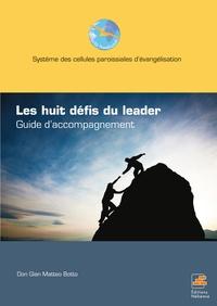 Don Gian Matteo Botto - Les huits défis du leader - Guide d'accompagnement.
