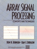 Don-H Johnson et Dan-E Dudgeon - Array Signal Processing: Concepts and Techniques.