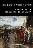 Don Jorge W. Montgomery et Irving Washington - Cronica de la Conquista de Granada.