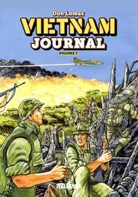 Don Lomax - VIETNAM JOURNAL Volume3 - Du Delta à DAK TO.