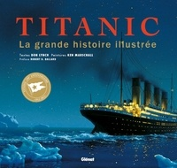 Don Lynch et Ken Marschall - Titanic - La grande histoire illustrée.