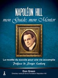 Don M. Green - Napoléon Hill, mon guide, mon mentor.