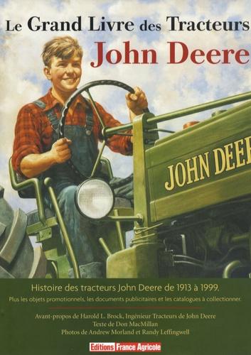 Don MacMillan et Andrew Morland - Le grand livre des tracteurs John Deere.