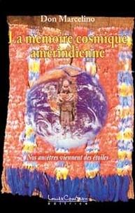 Don Marcelino - La mémoire cosmique amérindienne - Nos ancêtres viennent des étoiles.