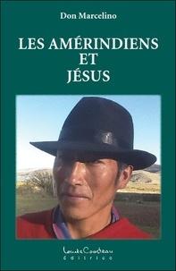 Don Marcelino - Les Amérindiens et Jésus.