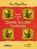 Don Miguel Ruiz - Sagesse et magie des quatre accords toltèques.