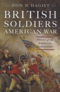 Don-N Hagist - British Soldiers, American War - Voices of the American Revolution.