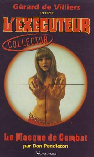 Don Pendleton - Le Masque de combat.