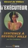 Don Pendleton et Gérard de Villiers - Sentence à Beverly Hills.