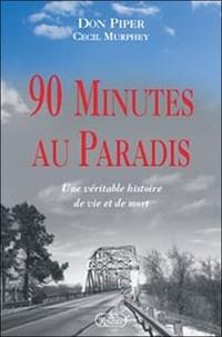 Don Piper - 90 Minutes au paradis - Une véritable histoire de vie et de mort.