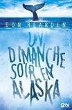 Don Rearden - Un dimanche soir en Alaska.