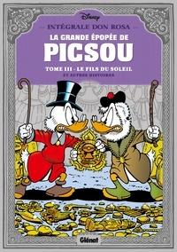 Don Rosa - La grande épopée de Picsou Intégrale Don Rosa : Tome 3, Le fils du soleil et autres histoires.