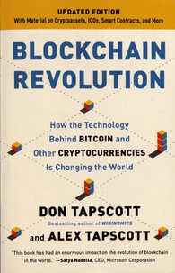 Don Tapscott et Alex Tapscott - Blockchain Revolution - How the Technology Behind Bitcoin and and Other Cryptocurrencies Is Changing the World.