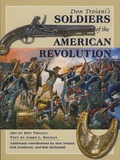 Don Troiani et James-L Kochan - Don Troiani's Soldiers of the American Revolution.