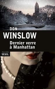Don Winslow - Dernier verre à Manhattan.