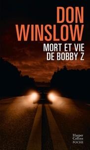 Don Winslow - Mort et vie de Bobby Z.
