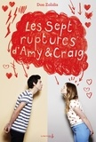 Don Zolidis - Les sept ruptures d'Amy et Craig.