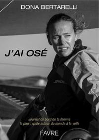 Jai osé - Journal de bord de la femme la plus rapide autour du monde à la voile.pdf