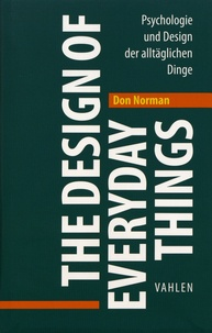 Donald A. Norman - The Design of Everyday Things - Psychologie und Design der alltäglichen Dinge.