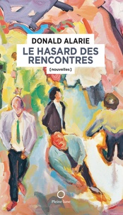 Donald Alarie - Le Hasard des rencontres.