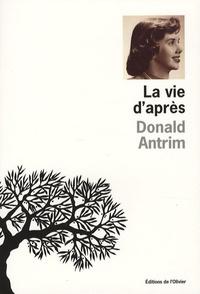Donald Antrim - La vie d'après.