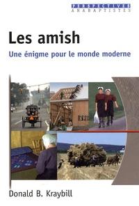 Donald B. Kraybill - Les amish - Une énigme pour le monde moderne.