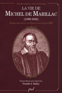 Donald Bailey - La vie de Michel de Marillac (1560-1632) - Garde des sceaux de France sous Louis XIII.