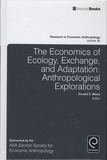 Donald-C Wood - The Economics of Ecology, Exchange, and Adaptation: Anthropological Explorations.