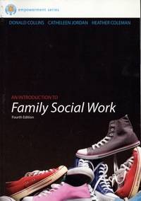 Donald Collins et Catheleen Jordan - An Introduction to Family Social Work.