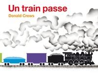 Donald Crews - Un train passe.