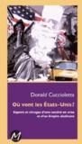 Donald Cuccioletta - Où vont les Etats-Unis ? - Espoirss et clivages d'une société en crise et d'un Empire déclinant.