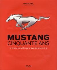 Cjtaboo.be Mustang, cinquante ans - L'histoire complète de la légende américaine Image