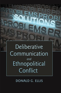 Donald g. Ellis - Deliberative Communication and Ethnopolitical Conflict.
